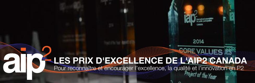 LES PRIX D'EXCELLENCE DE L'AIP2 CANADA - Pour reconnaître et encourager l'excellence, la qualité et l'innovation en P2